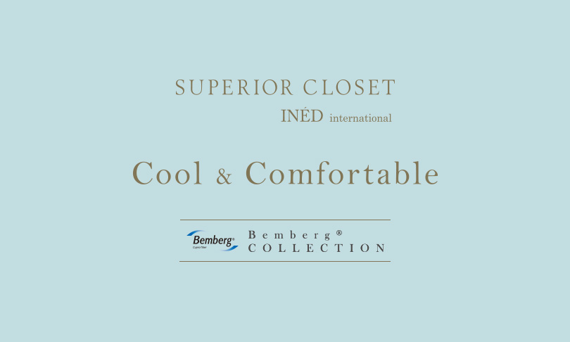 SUPERIOR CLOSET Cool & Comfortable – Bemberg® COLLECTION –