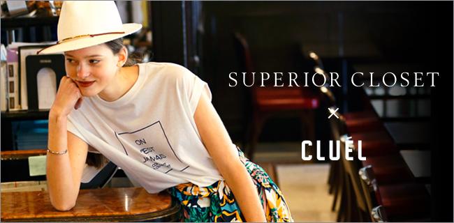 銀座三越3階・日本橋三越本店 本館2階にて「SUPERIOR CLOSET×CLUÉL」のLIMITED SHOPがオープン!